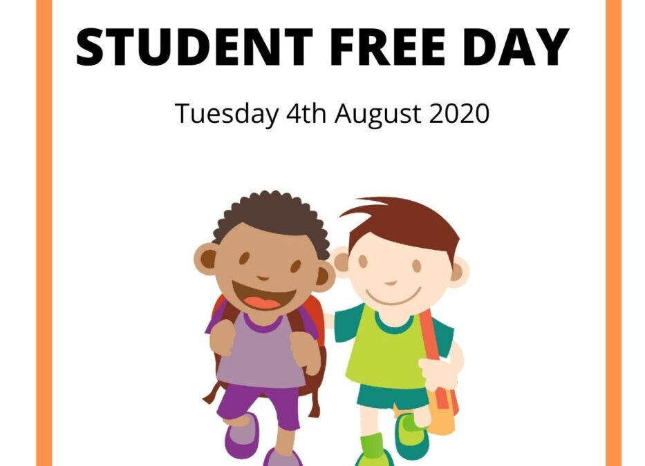 State Wide Student Free Day – Tuesday 4th August 2020